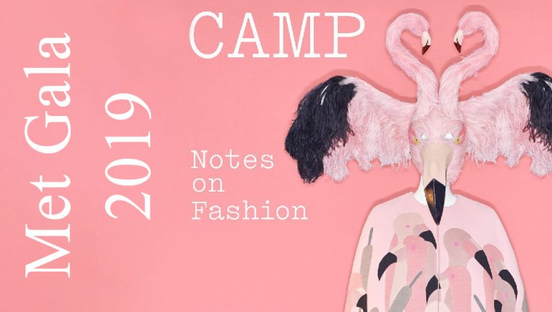 Met Gala 2019 Date & Theme: Camp: Notes on Fashion; Everything You Want to Know About the Met Ball Theme This Year
