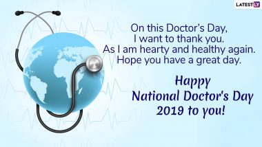 National Doctor's Day 2019 Wishes: WhatsApp Stickers, Quotes, GIF Image Messages and Thank You Greetings to Wish Your Doctor on July 1