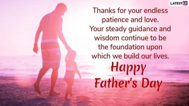 Happy Father's Day 2019 Wishes: WhatsApp Messages, Greetings, Quotes and Images To Send Your Dad