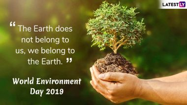 World Environment Day 2019 Greetings: Celebrate The Day With These Messages