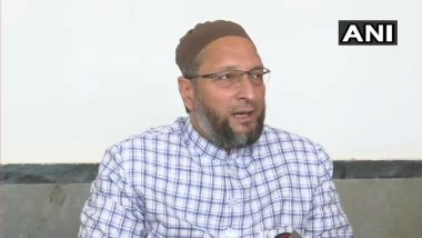 AIMIM Chief Asaduddin Owaisi Dares BJP to Carry Out Surgical Strike on China