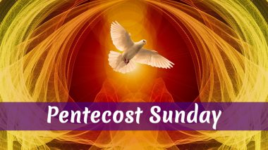 Pentecost Sunday 2019 Date: Whitsun Significance, Beliefs, Celebrations Attached to the Day Observed by Christians And Jews