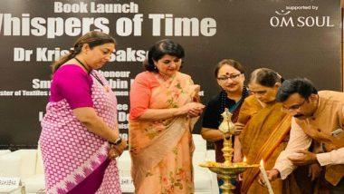 Union Textiles Minister Smriti Irani Launches Author Dr Krishna Saksena's Fiction 'Whispers of Time'