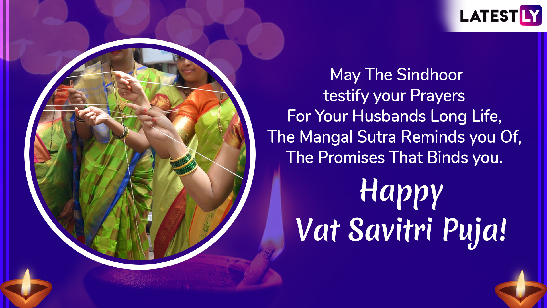 May The Sindhoor testify your Prayers For Your Husbands Long Life, The Mangal Sutra Reminds you Of, The Promises That Binds you. Happy Vat Savitri Puja!