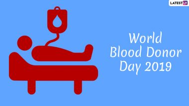 World Blood Donor Day 2019: How to Donate Blood and Save a Life