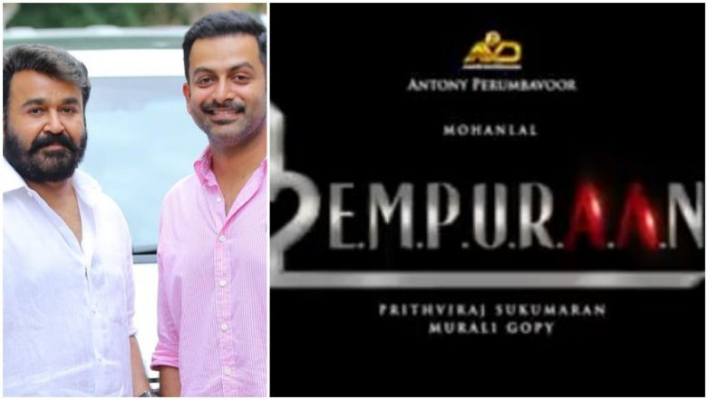 L2 Empuraan! The Much Awaited Sequel of Mohanlal and Prithviraj Sukumaran's Lucifer Gets a Title – Watch Video