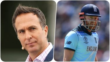 Michael Vaughan Slams Jonny Bairstow's Response Towards Criticism, Label England Opener as Pathetic & Negative Ahead of IND vs ENG, CWC 2019