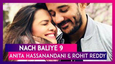 Nach Baliye 9 Couple Profile: Anita Hassanandani and Rohit Reddy
