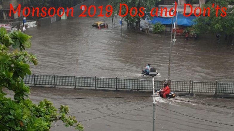 Monsoon 2019 Dos and Don'ts: How to Stay Safe During Heavy Rains and Flooding in This Season