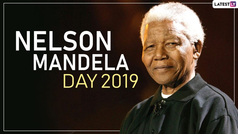Mandela Day 2019: Date, History and Significance of Marking Nelson Mandela's Birth Anniversary