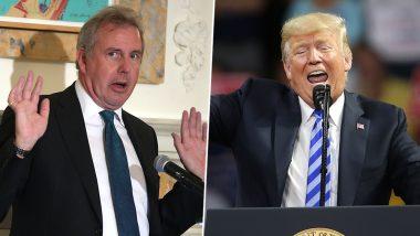 Donald Trump Calls Kim Darroch, British Ambassador to US, 'A Very Stupid Guy'