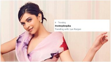 Deepika Padukone Fans Trend #NotMyDeepika on Twitter Requesting Her to Not Do a Film with Luv Ranjan