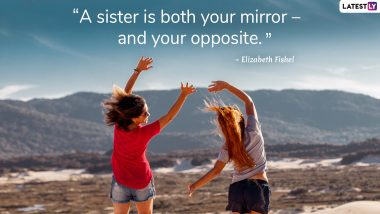 Sisters Day 2021: Best Quotes and Messages to Share With Your Sisters Celebrating Sisterhood