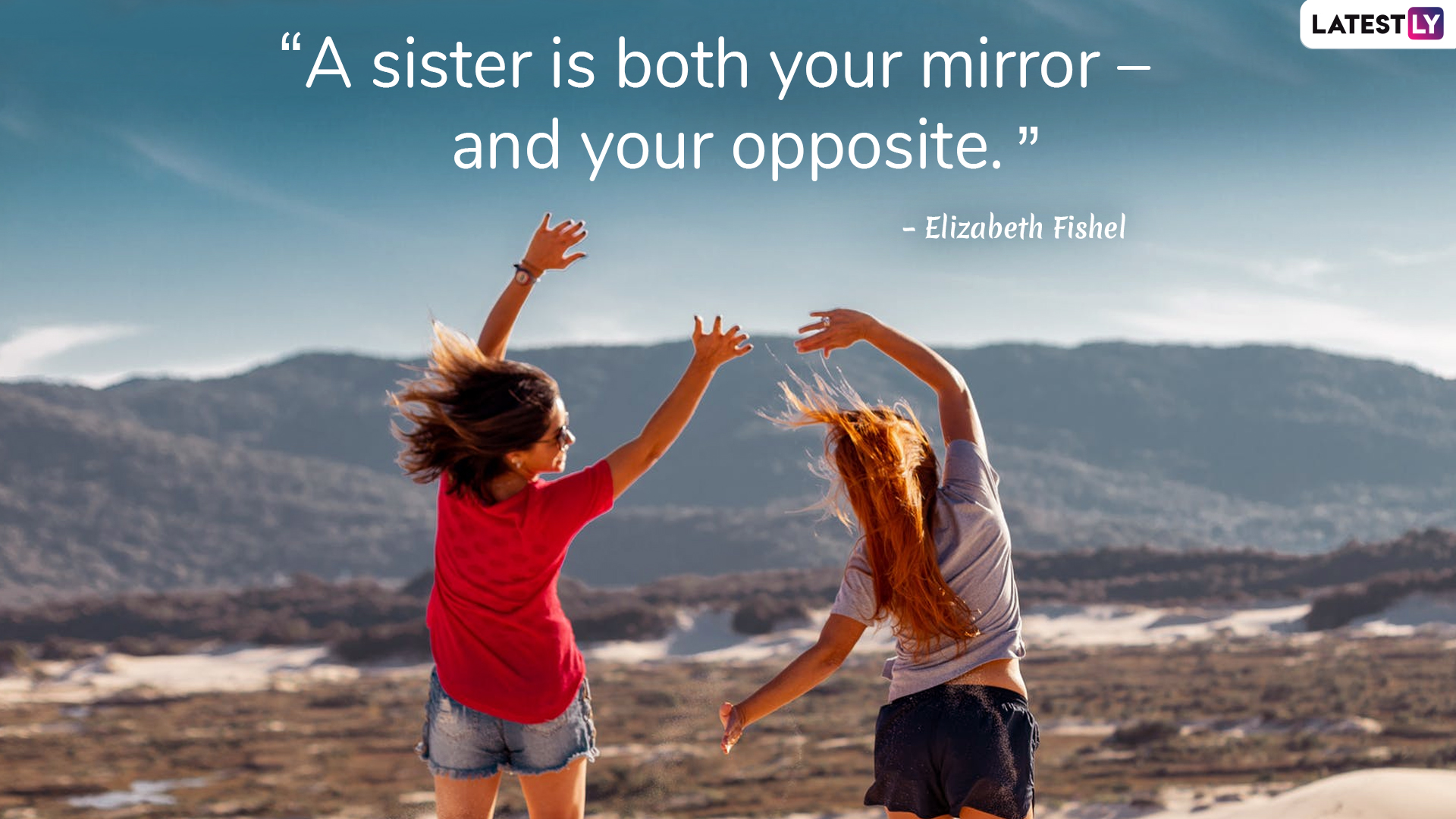 National Sisters Day 2019: Best Quotes and Messages to Share
