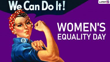 Women's Equality Day 2019: Are We Truly Equal? 8 Facts About Gender Inequality That Show We Have a Long Way to Go!