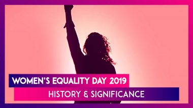Women's Equality Day 2019: History & Significance Of The Day Celebrating Women's Empowerment