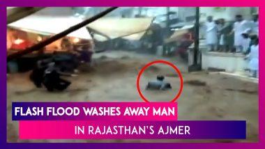Rajasthan: Flash Flood Washes Away Man In Ajmer