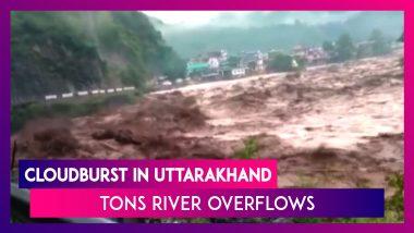 Uttarakhand: Cloudburst, Heavy Rain Triggers Overflow In Tons River In Uttarkashi