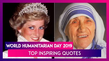 World Humanitarian Day 2019: Universal Inspiring Quotes By Renowned Personalities