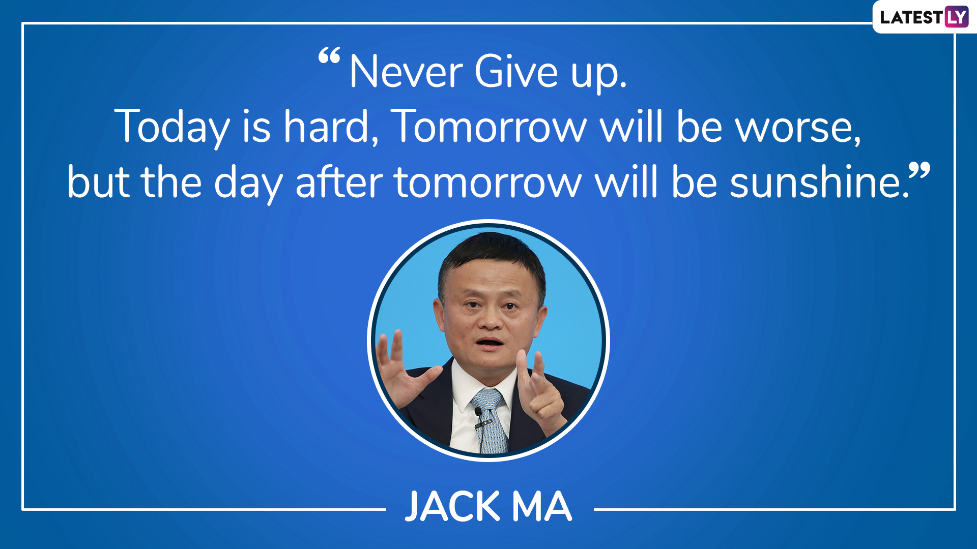 Jack Ma's Inspirational Quote. (Photo Credit: File Image)