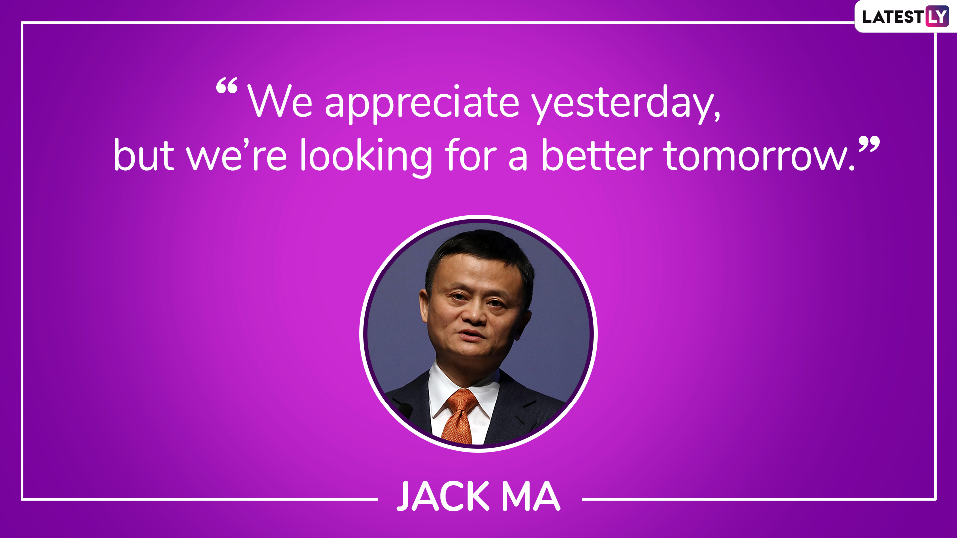 Jack Ma 55th Birthday Special: Top 10 Inspirational Quotes
