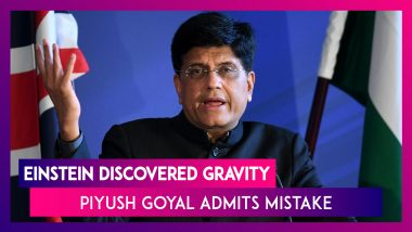 Einstein Discovered Gravity: Piyush Goyal Admits Statement Incorrect, Says Everyone Makes Mistakes