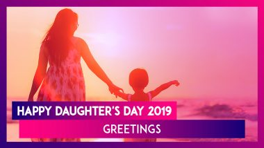 Happy Daughter's Day 2019 Greetings: WhatsApp Messages, Quotes and Images to Wish Your Daughter