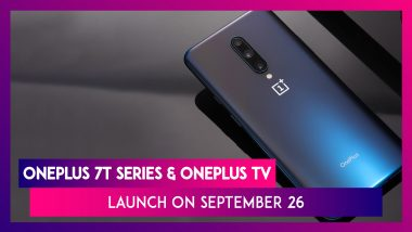 OnePlus 7T Series, OnePlus TV To Be Launched on September 26; India Price, Features & Specifications
