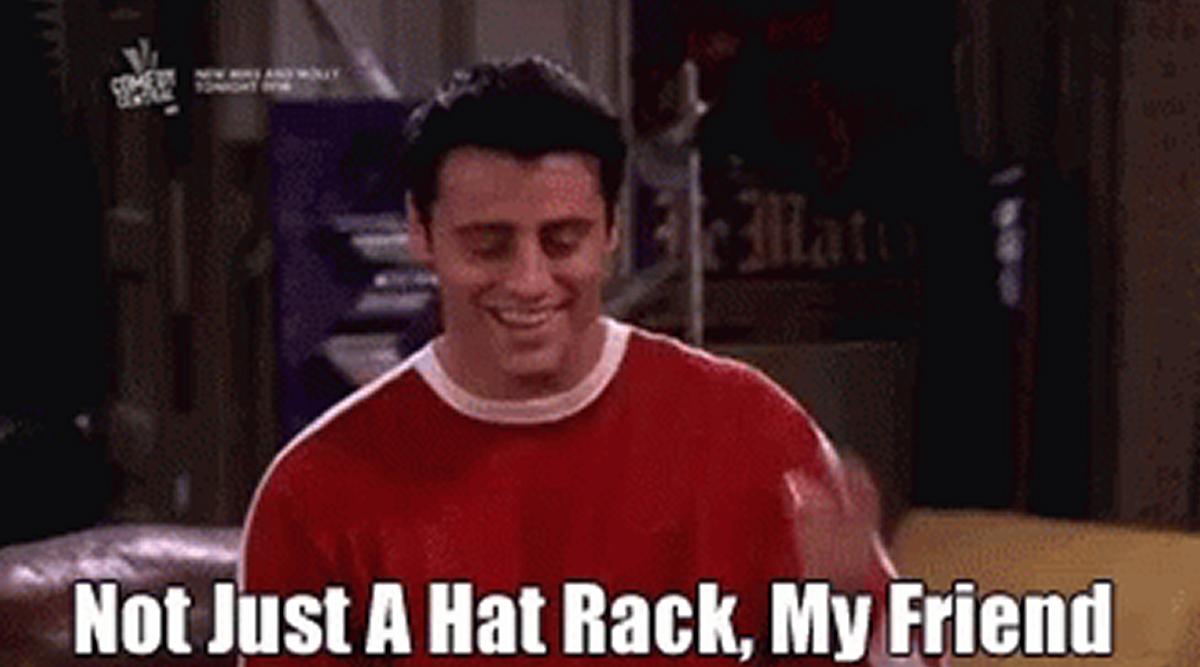 Joey's hat rack quote.
