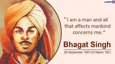 Bhagat Singh 112th Birthday Anniversary: 8 Quotes by Great Revolutionary Freedom Fighter