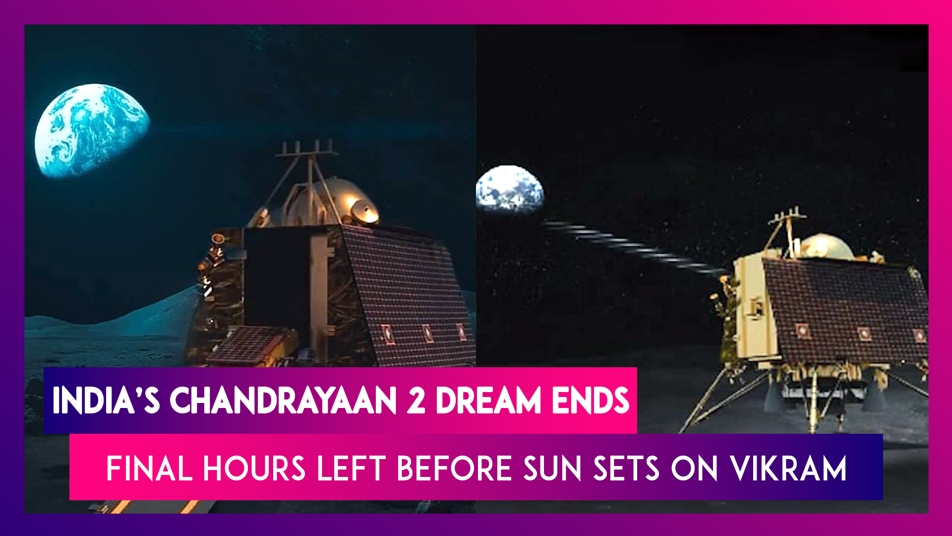 India's Chandrayaan 2 Dream Set To End, Final Hours Left Before The Sun Sets On Vikram Lander