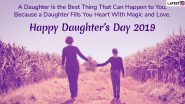 Happy Daughter's Day 2019 Wishes: WhatsApp Stickers, GIF Image Greetings, Quotes, SMS and Messages to Send on The Special Day