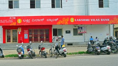 After PMC Bank Crisis, Lakshmi Vilas Bank Lands in Soup; Normal Transactions at Branches to Remain Unaffected