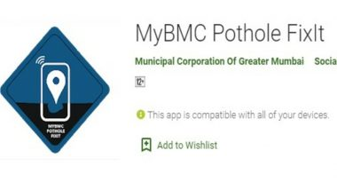 MyBMC Pothole FixIt App Launched by BMC to Repair Potholes in Mumbai; Here's How You Can Download And Use This Application