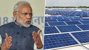 Narendra Modi Govt Plans Ultra Mega Solar Parks at USD 1.5 Billion Each, Aims to Produce 175 GW of Clean Energy by 2022