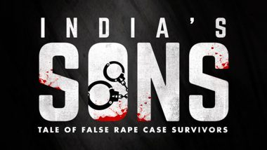 India's Sons: Twitterati is Praising this New Documetary on Innocent Men who Were Falsely Accused of Rape Charges