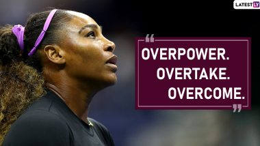 Serena Williams Quotes to Mark Her 38th Birthday: These Powerful Sayings by Tennis Queen Will Make You Say 'Come On'!
