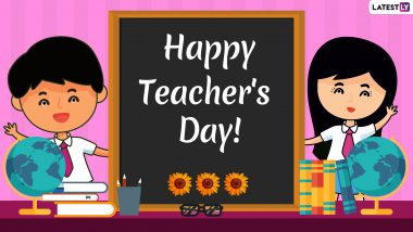 Teachers' Day 2019 Messages: WhatsApp Stickers, GIF Images, Quotes, Greetings to Send Happy Teachers' Day Wishes to Your Mentor