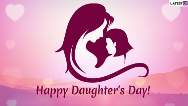 Happy Daughter's Day 2019 Greetings: WhatsApp Stickers, GIF Image Messages, Quotes, Facebook Status and SMS to Wish Your Daughter