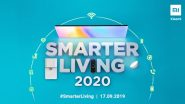 Xiaomi Smarter Living 2020 Event Live Streaming: Xiaomi To Launch Mi Band 4, 65-inch Redmi TV & Mi Water Purifier Today in India