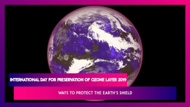 International Day For Preservation Of Ozone Layer 2019: Ways To Save Earth's Shield From Sun's Rays