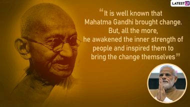 'Mahatma Gandhi Awakened The Inner Strength of People': A Look at PM Narendra Modi's Quotes on The Father of The Nation on Gandhi Jayanti 2019