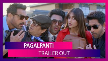 Pagalpanti Trailer: Anil Kapoor, John Abraham And Others Promise You A Laughter Riot!