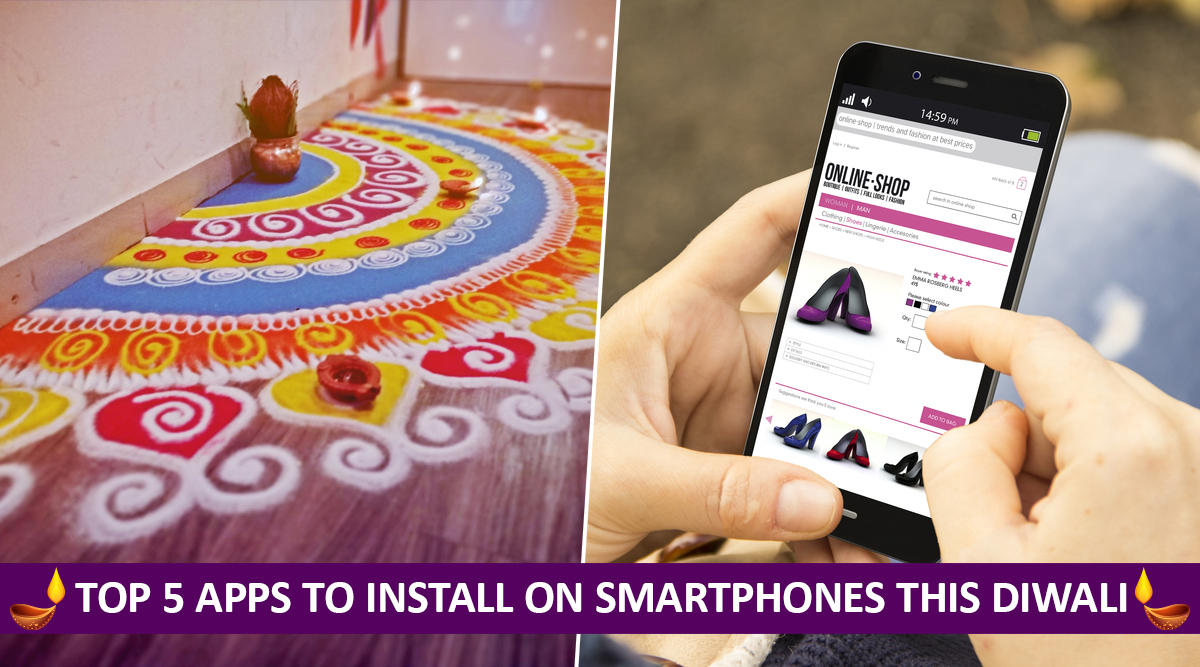 Diwali 2019: From Easy Rangoli to Shopping, Top 5 Apps To Install on Your Android & iOS Smartphones This Festive Season