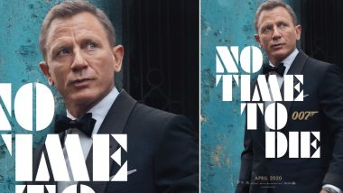 No Time to Die First Poster: Daniel Craig's James Bond Gives a Steely Stare and is Dapper as Always (View Pic)