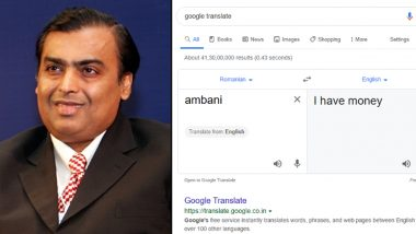 Google Translate Says 'Ambani' Means 'I Have Money' in Romanian, And Indians Go 'I KNOW!'