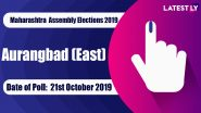 Aurangabad East Vidhan Sabha Constituency in Maharashtra: Sitting MLA, Candidates For Assembly Elections 2019, Results And Winners