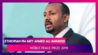 Nobel Peace Prize 2019 Awarded To Ethiopian Prime Minister Abiy Ahmed Ali For Eritrea Peace Deal