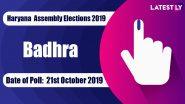 Badhra Vidhan Sabha Constituency in Haryana: Sitting MLA, Candidates For Assembly Elections 2019, Results And Winners