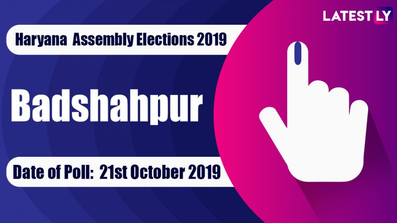 Badshahpur Vidhan Sabha Constituency in Haryana: Sitting MLA, Candidates For Assembly Elections 2019, Results And Winners